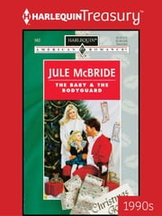 The Baby & the Bodyguard ebook by Jule McBride