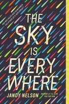 The Sky Is Everywhere ebook by Jandy Nelson