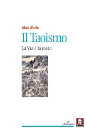 Il Taoismo - La Via è la meta ebook by Alan Watts,Thais Siciliano