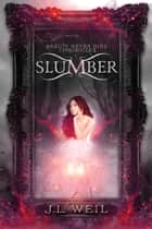 Slumber - Beauty Never Dies Chronicles ebook by J.L. Weil