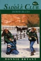 Horse Blues ebook by Bonnie Bryant