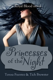 Princesses of the Night ebook by Teresa Fuentez,Tich Brewster