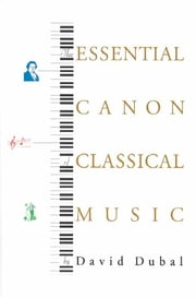 The Essential Canon of Classical Music ebook by David Dubal
