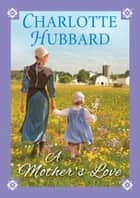 A Mother's Love ebook by Charlotte Hubbard