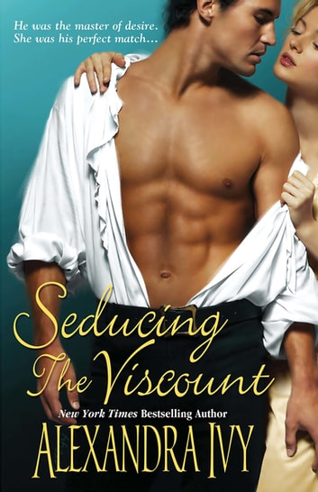 Seducing the Viscount eBook by Alexandra Ivy