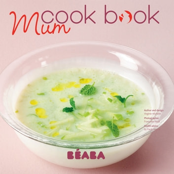 Mum Cook Book eBook by Virginie Michelin