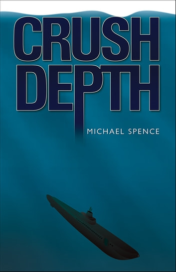Crush Depth ebook by Michael Spence