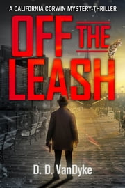 Off The Leash - A California Corwin P.I. Mystery Series Short Story ebook by D. D. VanDyke