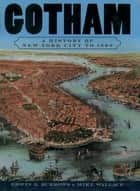 Gotham - A History of New York City to 1898 ebook by