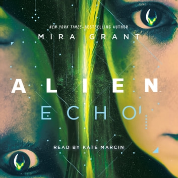 Alien: Echo audiobook by Mira Grant
