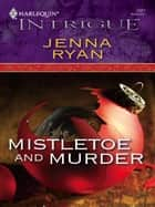 Mistletoe and Murder ebook by Jenna Ryan