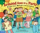 Armond Goes to a Party - A book about Asperger's and friendship ebook by Nancy Carlson, Armond Isaak