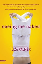 Seeing Me Naked ebook by Liza Palmer