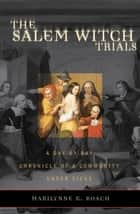 The Salem Witch Trials ebook by Marilynne K. Roach