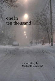 One In Ten Thousand ebook by Michael Hammond