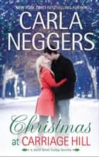 Christmas at Carriage Hill (Swift River Valley, Book 5) ebook by Carla Neggers