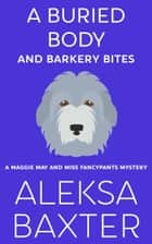 A Buried Body and Barkery Bites ebook by Aleksa Baxter
