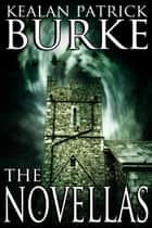 The Novellas ebook by Kealan Patrick Burke