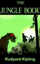 The Jungle Book - By Rudyard Kipling ebook by Rudyard Kipling, JBS Classics