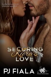 Securing Kiera's Love ebook by PJ Fiala