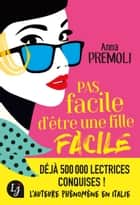 Pas facile d'être une fille facile ebook by Anna Premoli