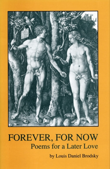 Forever, for Now - Poems for a Later Love ebook by Louis Daniel Brodsky
