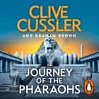 Journey of the Pharaohs - Numa Files #17 audiobook by Clive Cussler, Graham Brown