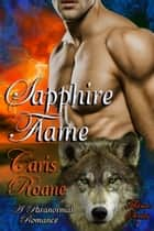 Sapphire Flame - A Paranormal Romance eBook by Caris Roane
