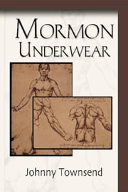Mormon Underwear ebook by Johnny Townsend