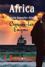 Africa Assassin Gangster Alienist Crux-vu-lux Enigma ebook by R. Warren Taurien