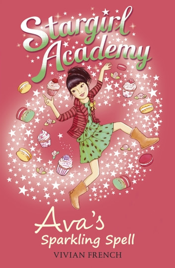 Stargirl Academy 4: Ava's Sparkling Spell ebook by Vivian French