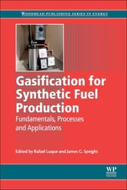 Gasification for Synthetic Fuel Production - Fundamentals, Processes and Applications ebook by R Luque,J Speight