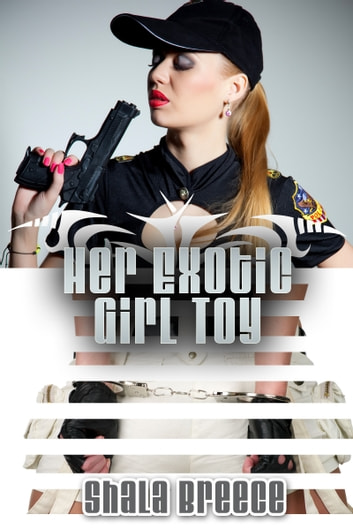 Her Exotic Girl Toy ebook by Shala Breece