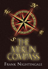 The ''MERLIN'' COMPASS ebook by Frank Nightingale