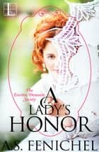 A Lady's Honor ebook by A.S. Fenichel
