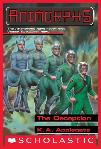 The Deception Animorphs 46 Ebook Von K A Applegate