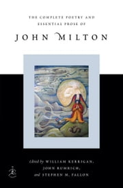 The Complete Poetry and Essential Prose of John Milton ebook by John Milton,William Kerrigan,John Rumrich,Stephen M. Fallon