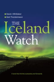The Iceland Watch ebook by David J Whittaker,Gisli Thorsteinsson