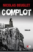 Complot ebook by Nicolas Beuglet