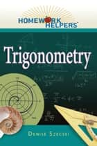 Homework Helpers: Trigonometry ebook by