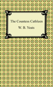 The Countess Cathleen ebook by W. B. Yeats