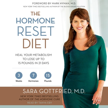 The Hormone Reset Diet - Heal Your Metabolism to Lose Up to 15 Pounds in 21 Days audiobook by Sara Gottfried