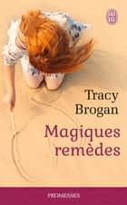 Magiques remèdes ebook by Tracy Brogan, Sophie Dalle
