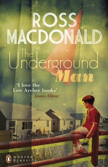 The Underground Man ebook by Ross Macdonald