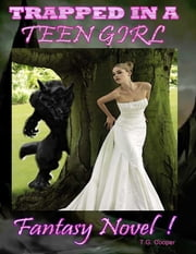 Trapped In a Teen Girl Fantasy Novel ebook by T.G. Cooper