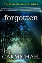 Forgotten ebook by C. J. Carmichael