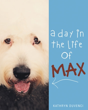 A Day in the Life of Max