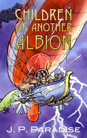 Children of Another Albion ebook by J. P. Paradise