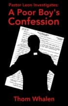 A Poor Boy's Confession ebook by Thom Whalen