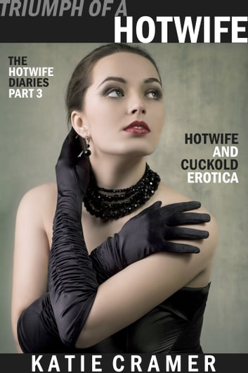 Triumph Of A Hotwife ebook by Katie Cramer